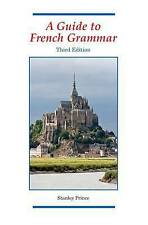 A Guide to French Grammar: 2014 by Stanley Prince (Paperback, 2014)