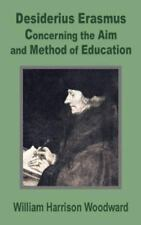 Desiderius Erasmus : Concerning the Aim and Method of Education by William...