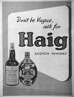 PUBLICITÉ DE PRESSE 1951 DON'T BE VAGUE ASK FOR HAIG SCOTCH WHISKY.