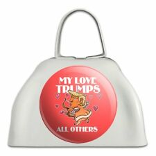 My Love Trumps All Others Valentine Day Cowbell Cow Bell Instrument