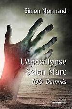 L'Apocalypse Selon Marc. Tome 2. 100 Damnés, par Simon Normand