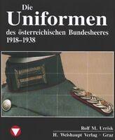 Die Uniformen des österr. Bundesheeres 1918–1938 (Rolf M. Urrisk-Obertynski)
