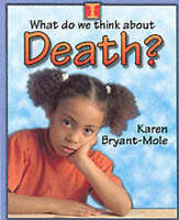 (Good)-What do we think about Death? (Paperback)-Bryant-Mole, Karen-0750232188
