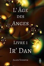 L' Age des Anges - Livre 1 - Ir' Dan by Alain Tourpin (2014, Paperback)