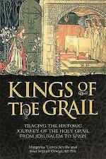 The Kings of the Grail: Tracing the Historic Journey of the Holy Grail from Jeru