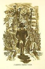 """Napoléon Bonaparte les cents jours  """"J'arrive parmi vous"""" gravure de  Decaris"""