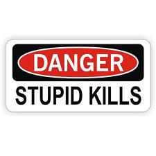 Danger Stupid Kills Hard Hat Sticker / Decal Funny Label Toolbox Lunch Box
