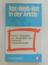 Rot weiß Rot in der Arktis Franz Kreuzer im Gespräch mit Norbert Untersteiner