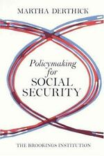 Policymaking for Social Security by Derthick, Martha