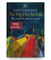 The Big Five for Life: Was wirklich zählt im Leben von John Strelecky * Neu