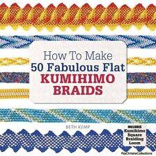 How to Make 50 Fabulous Flat Kumihimo Braids Beth Kemp Paperback New Book Free U