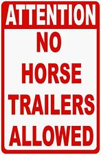 Attention No Horse Trailers Allowed Sign. Size Options. Trailer Horses Ranch