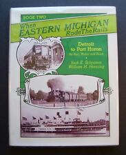 When Eastern Michigan Rode The Rails Book Two Detroit To Port Huron by Jack E.