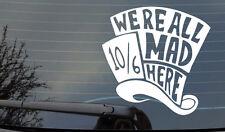 Wonderland Were All Mad Here Sticker  CAR VAN 4X4 ,BUMPER,WINDOW JDM EURO VW