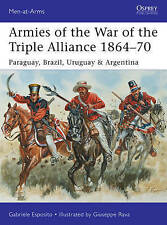Armies of the War of the Triple Alliance 1864-70: Paraguay, Brazil, Uruguay &...
