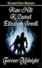 FOREVER MIDNIGHT Kate Hill  R. Casteel Elizabeth Jewell