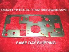 YAESU FT-101E,EE,EX,F SERIES RADIO FRONT SUB CHASSIS COVER SAME DAY SHIPPING