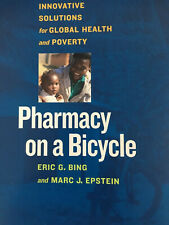 Pharmacy on a Bicycle; Innovative Solutions for Global Health and Poverty. SALE!