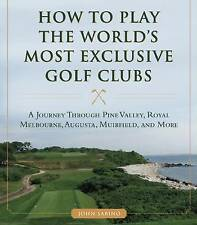 How to Play the World's Most Exclusive Golf Clubs: A Journey through Pine Valley