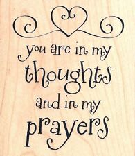 "You Are In My Thoughts And Prayers  Rubber Stamp  w/m  2.5""x3"" NEW Free Shipping"