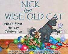 Nick's First Holiday Celebration (Nick the Wise Old Cat: Importance of Family)
