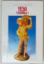 YESO (ESCAYOLA) - ESCUELA DE ARTESANÍA - ED. QUORUM 1992 - VER INDICE Y FOTOS