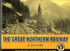 The Great Northern Railway  - a History by Hidy, Scott, Hofsomme  GNRY