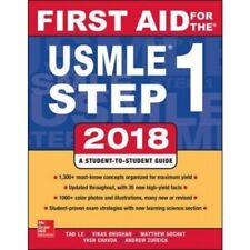 First Aid For The USMLE Step 1 - 2018, 28th Edition by Tao Le, Vikas Bhushan,...
