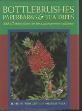 BOTTLEBRUSHES , PAPERBARKS & TEA TREES by WRIGLEY and FAGG 1ST ED 1993