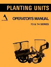 Allis Chalmers Series 73 and 74 planting Unit Planter Operators Manual AC
