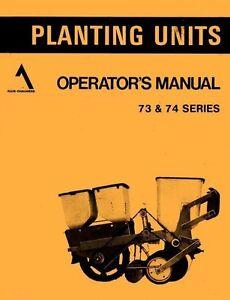 Allis Chalmers Series 73 and 74 planting Unit Planter Operators Manual AC