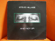 VINYL 33T – STEVE HILLAGE : AND NOT OR – SPACE ROCK PSYCH GONG – EX ! - 1982