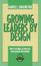 Growing Leaders by Design: How to Use Biblical Principles for Leadersh-ExLibrary