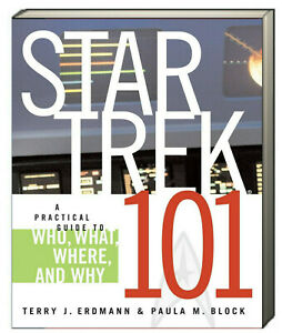 Star Trek 101 Practical Guide to Who What Where & Why Terry Erdmann (Paperback)