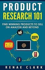 Product Research 101 : Find Winning Products to Sell on Amazon and Beyond by...