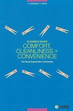 Comfort, Cleanliness And Convenience: The Social Organization Of Normality (n...