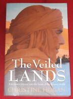 THE VEILED LANDS ~ Christine Hogan ~ WOMAN'S JOURNEY INTO HEART ISLAMIC WORLD