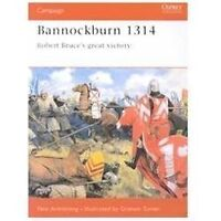 Campaign: Bannockburn 1314 : Robert Bruce's Great Victory 102 by Pete Armstrong
