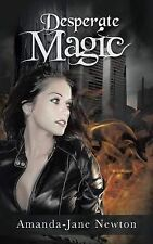 NEW Desperate Magic by Amanda-Jane Newton