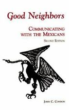 Good Neighbors: Communicating With the Mexicans (Interact Series)
