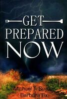 Get Prepared Now! : Why a Great Crisis Is Coming & How You Can Survive It, Pa...