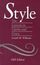 Style: Ten Lessons in Clarity and Grace Williams, Joseph M. Paperback