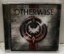 Otherwise True Love Never Dies CD