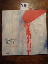 WALTER ANGELICI. PATIRE LA PASSIONE - URBINO, 2007 - ELECTA
