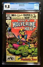 WHAT IF #31 CGC 9.8 WP *WHAT IF WOLVERINE KILLS THE HULK* HIGHEST GRADED COPY !