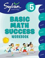Fifth Grade Basic Math Success, Paperback by Sylvan Learning, Inc. (COR), Bra...