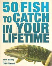 BAILEY JOHN FISHING BOOK FIFTY 50 FISH TO CATCH IN YOUR LIFETIME hardbck BARGAIN