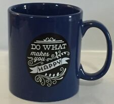 """DO WHAT MAKES YOU HAPPY blue ceramic coffee MUG 4.75""""H double sided quote"""