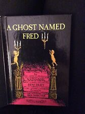 A Ghost Named Fred by Nathaniel Benchley Pictures by Ben Shecter
