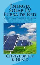 Energia Solar FV Fuera de Red : C?mo Construir Sistemas de Energ?a Solar FV p...